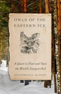 Cover image for Owls of the eastern ice : : a quest to find and save the world's largest owl