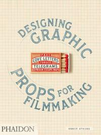 Cover image for Fake love letters, forged telegrams, and prison escape maps : : designing graphic props for filmmaking