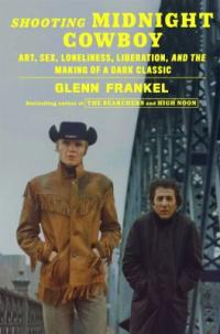 Cover image for Shooting Midnight Cowboy : : art, sex, loneliness, liberation, and the making of a dark classic