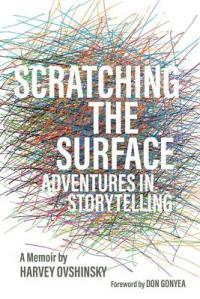 Cover image for Scratching the surface : : adventures in storytelling : a memoir