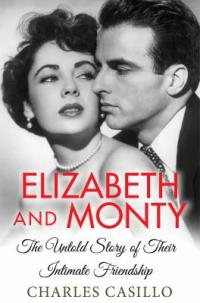 Cover image for Elizabeth and Monty : : the untold story of their intimate friendship