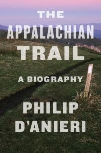 Cover image for The Appalachian Trail : : a biography