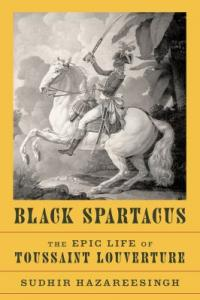 Cover image for Black Spartacus : : the epic life of Toussaint Louverture