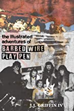 Cover image for The Illustrated Adventures of Barbed Wire Play Pen