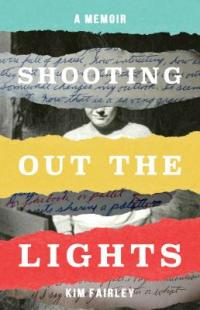 Cover image for Shooting out the lights : : a memoir