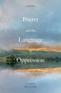 Cover image for Poetry and the language of oppression : : essays on politics and poetics
