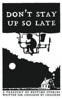 Cover image for Don't Stay Up So Late: A Treasury of Bedtime Stories
