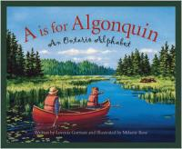 Cover image for A is for Algonquin: An Ontario Alphabet