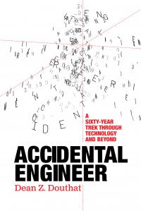 Cover image for Accidental Engineer: A Sixty-Year Trek Through Technology and Beyond