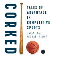 Cover image for Corked: Tales of Advantage in Competitive Sports