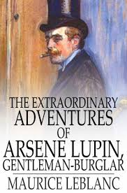 Cover image for Extraordinary Adventures of Arsene Lupin, Gentleman-Burglar