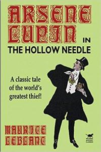 Cover image for Hollow Needle; Further adventures of Arsene Lupin