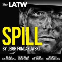 Cover image for L.A. Theatre Works Presents: Spill
