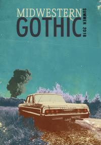 Cover image for Midwestern Gothic: Summer 2018
