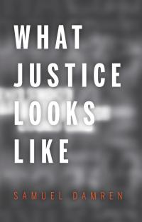 Cover image for What Justice Looks Like